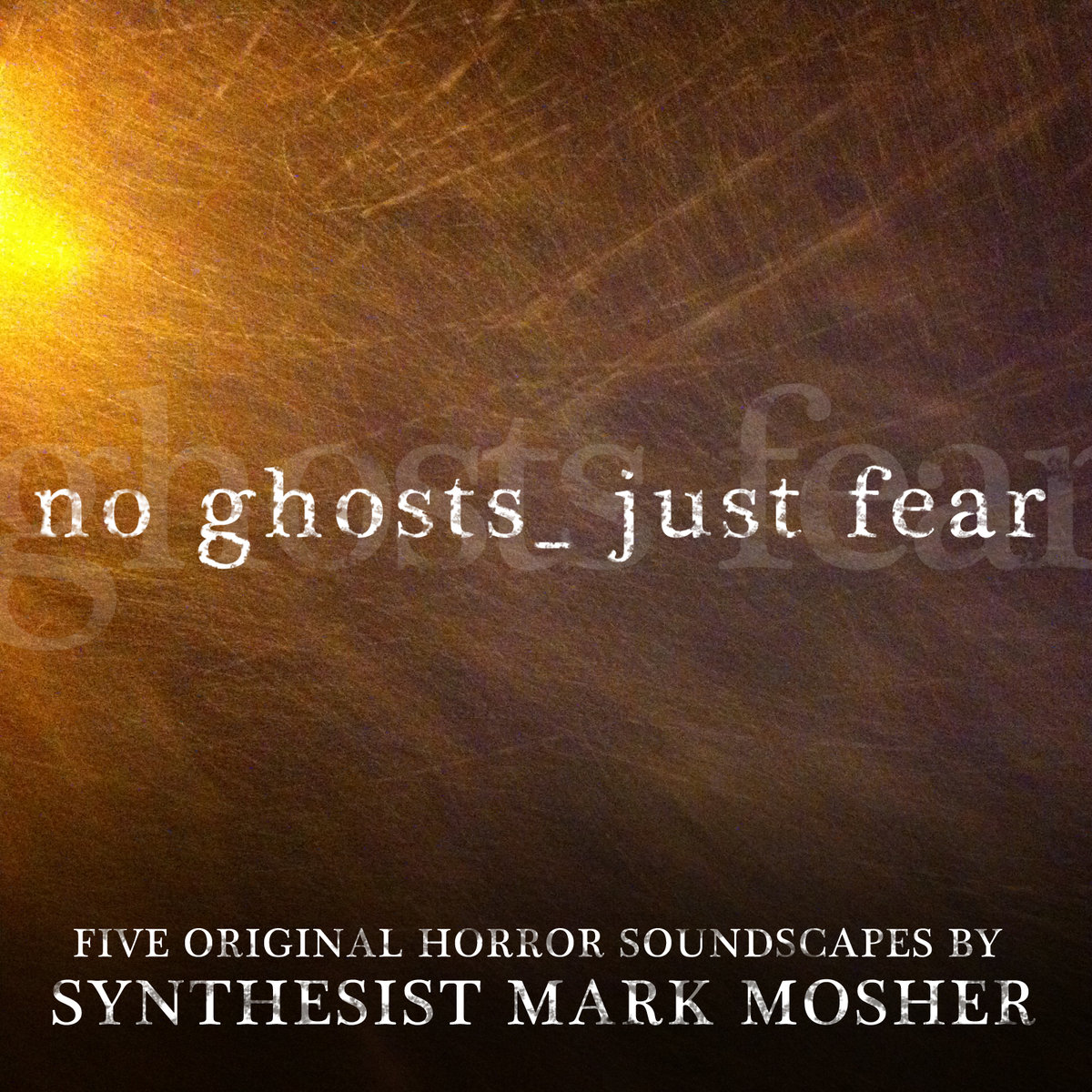 """No Ghosts. Just Fear."""" Halloween Horror Soundscape Album Now ..."""